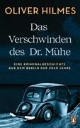 Bild von Hilmes, Oliver: Das Verschwinden des Dr. Mühe
