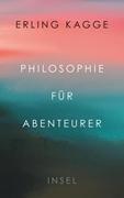Bild von Kagge, Erling : Philosophie für Abenteurer