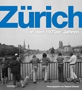 Bild von Zehnder, Raphael: Zürich in den 1970er Jahren