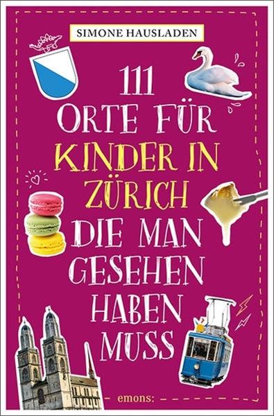 Bild von Hausladen, Simone: 111 Orte für Kinder in Zürich, die man gesehen haben muss