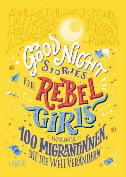 Bild von Favilli, Elena : Good Night Stories for Rebel Girls - 100 Migrantinnen, die die Welt verändern