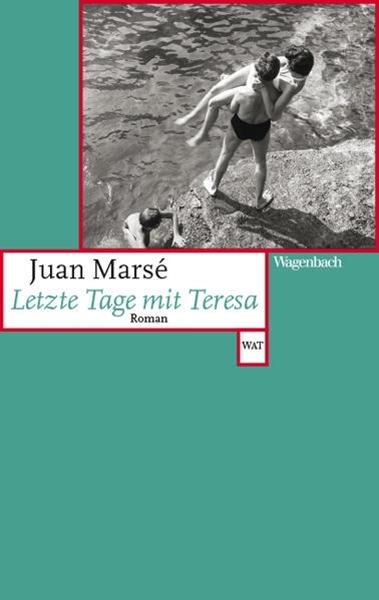 Bild von Marsé, Juan : Letzte Tage mit Teresa