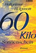Bild von Helgason, Hallgrímur : 60 Kilo Sonnenschein