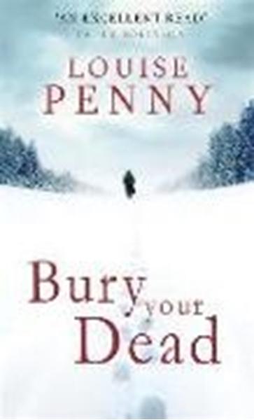 Bild von Penny, Louise: Bury Your Dead