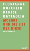 Bild von Koechlin, Florianne : Mozart und die List der Hirse