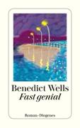 Bild von Wells, Benedict: Fast genial