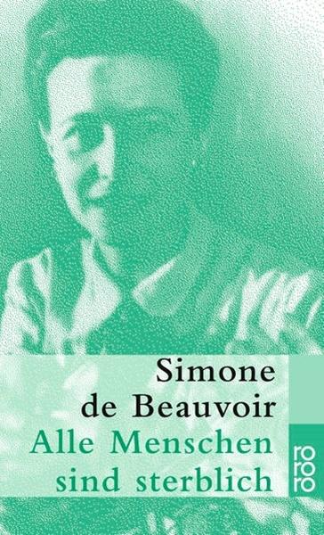 Bild von Beauvoir, Simone de : Alle Menschen sind sterblich