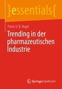 Bild von Vogel, Patric U. B.: Trending in der pharmazeutischen Industrie