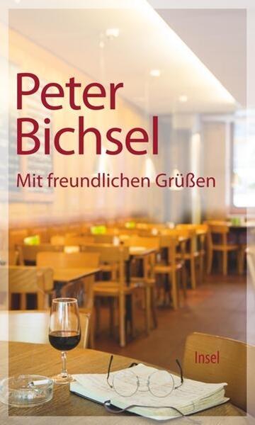 Bild von Bichsel, Peter : Mit freundlichen Grüßen