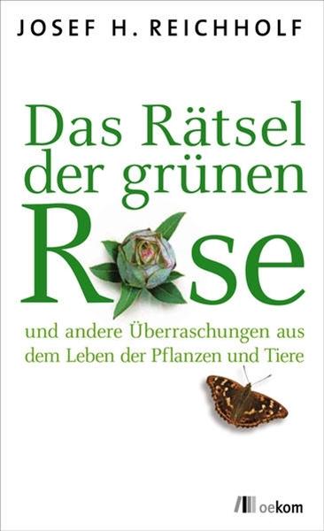 Bild von Reichholf, Josef: Das Rätsel der grünen Rose