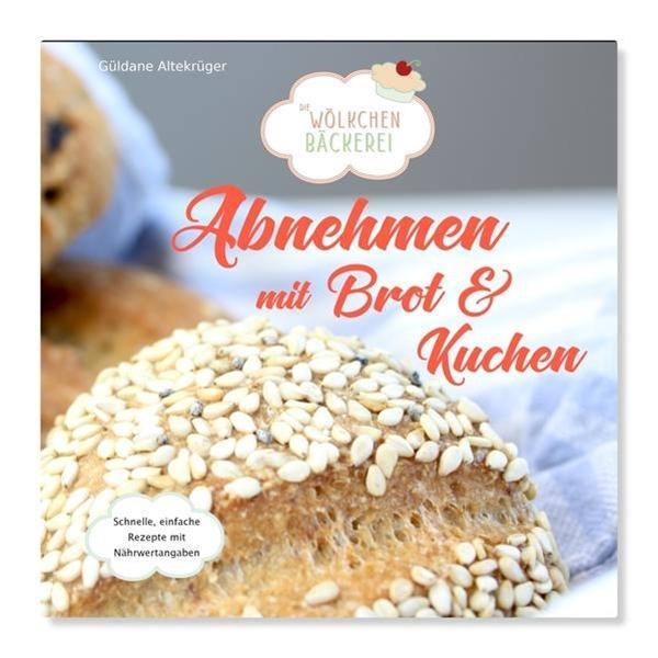 Bild von Altekrüger, Güldane: Abnehmen mit Brot und Kuchen