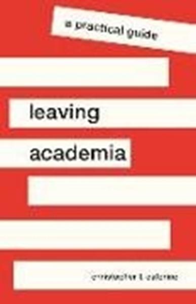 Bild von Caterine, Christopher L.: Leaving Academia
