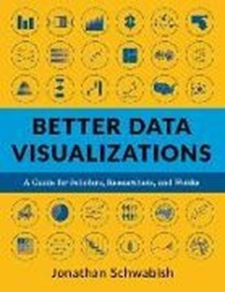 Bild von Schwabish, Jonathan: Better Data Visualizations