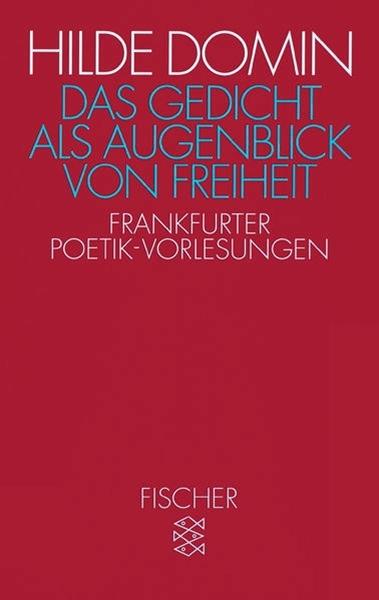 Bild von Domin, Hilde: Das Gedicht als Augenblick von Freiheit