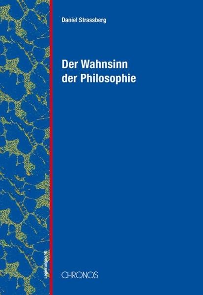 Bild von Strassberg, Daniel: Der Wahnsinn der Philosophie