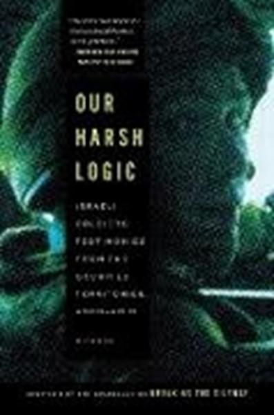 Bild von Breaking the Silence: Our Harsh Logic