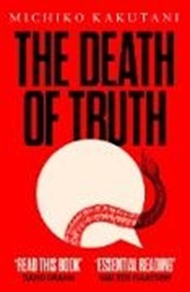Bild von Kakutani, Michiko: The Death of Truth
