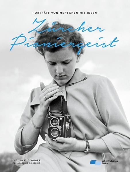 Bild von Riebeling, Fee Anabelle : Zürcher Pioniergeist