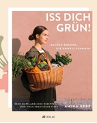 Bild von Gepp, Anina : Iss dich grün!