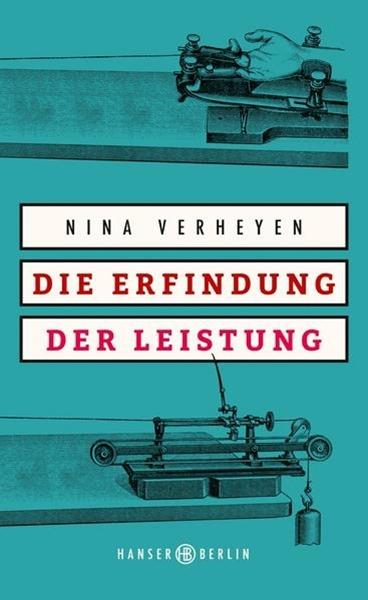 Bild von Verheyen, Nina: Die Erfindung der Leistung