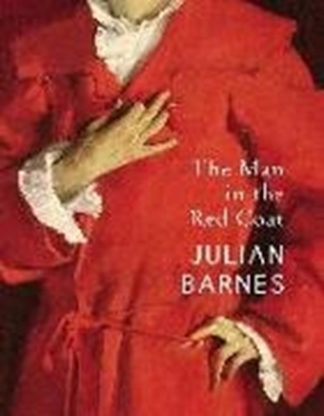 Bild von Barnes, Julian: The Man in the Red Coat