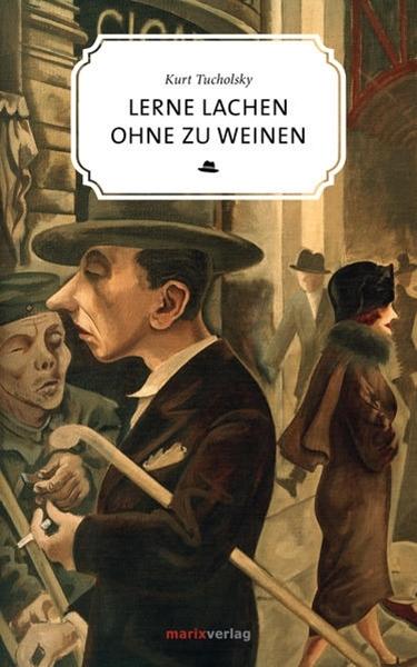 Bild von Tucholsky, Kurt: Lerne lachen ohne zu weinen