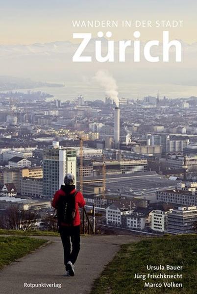 Bild von Bauer, Ursula : Wandern in der Stadt Zürich