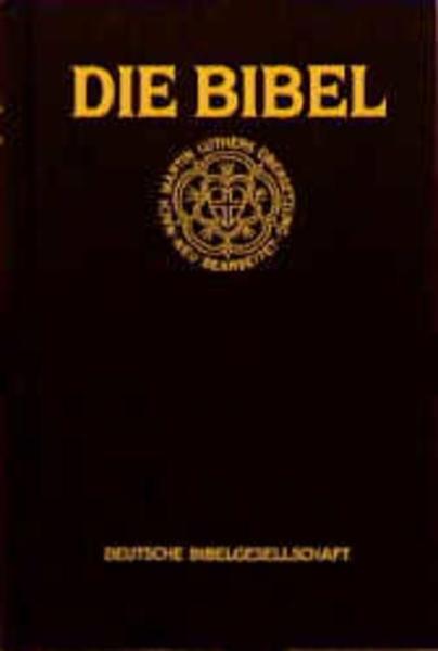 Bild von Luther, Martin (Übers.): Die Bibel nach der Übersetzung Martin Luthers