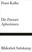 Bild von Kafka, Franz : Die Zürauer Aphorismen