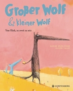 Bild von Brun-Cosme, Nadine : Großer Wolf & kleiner Wolf - Vom Glück, zu zweit zu sein