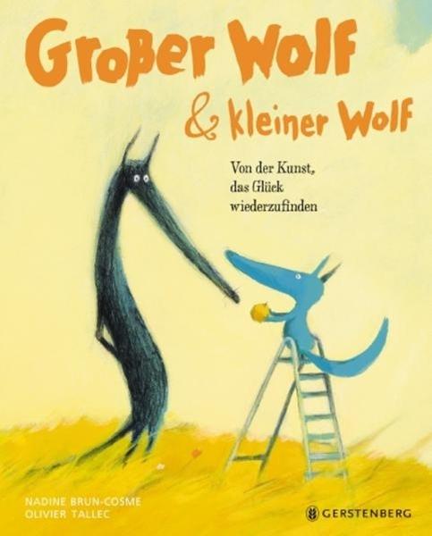 Bild von Brun-Cosme, Nadine : Großer Wolf & kleiner Wolf - Von der Kunst, das Glück wiederzufinden