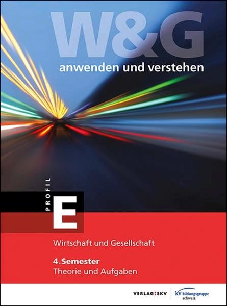 Bild von KV Bildungsgruppe Schweiz (Hrsg.): W&G anwenden und verstehen, E-Profil, 4. Semester, Bundle ohne Lösungen