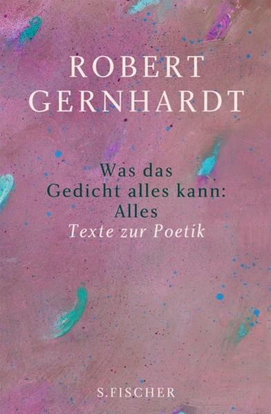 Bild von Gernhardt, Robert : Was das Gedicht alles kann: Alles