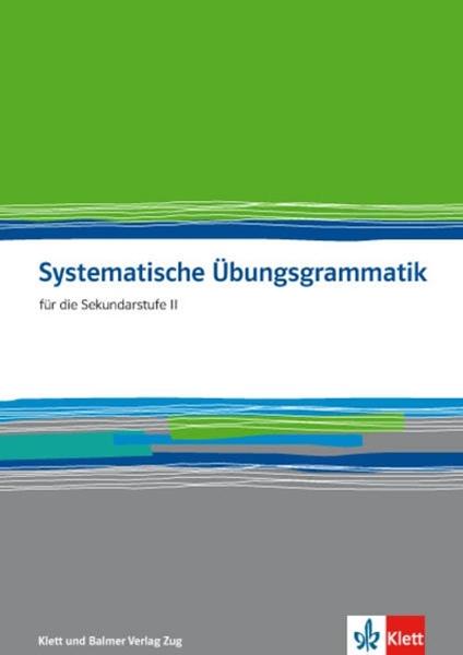 Bild von Systematische Übungsgrammatik für die Sekundarstufe II. Arbeitsbuch