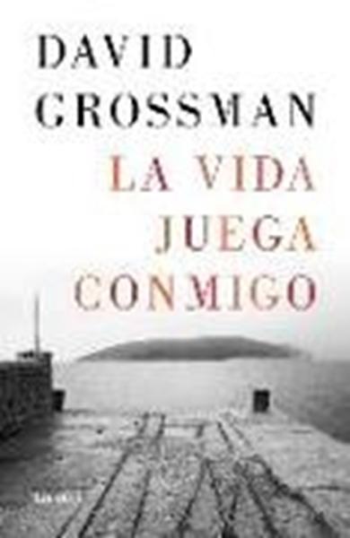 Bild von Grossman, David: La Vida Juega Conmigo / More Than I Love My Life