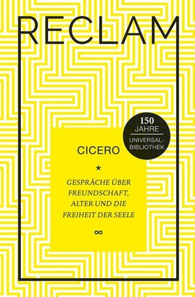 Bild von Cicero : Gespräche über Freundschaft, Alter und die Freiheit der Seele