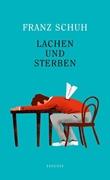 Bild von Schuh, Franz: Lachen und Sterben