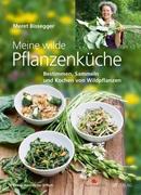 Bild von Bissegger, Meret : Meine wilde Pflanzenküche