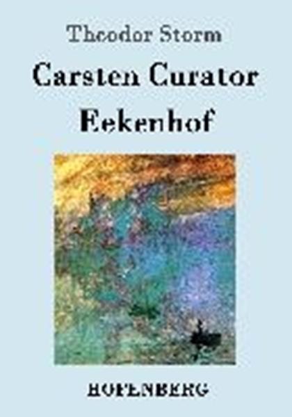 Bild von Storm, Theodor: Carsten Curator / Eekenhof