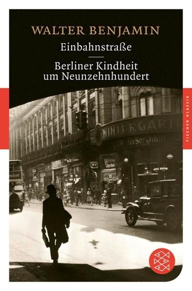 Bild von Benjamin, Walter: Einbahnstraße / Berliner Kindheit um neunzehnhundert