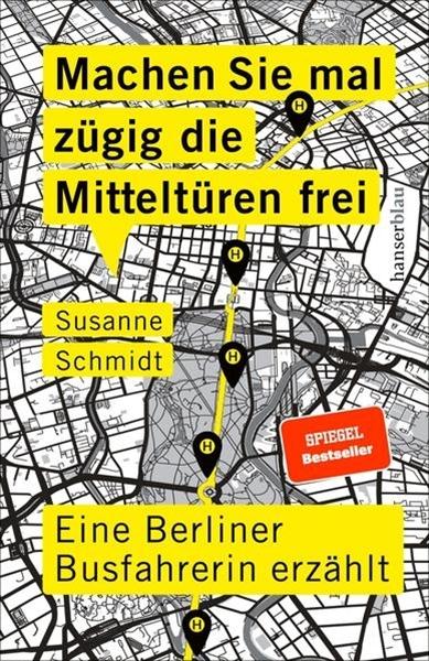 Bild von Schmidt, Susanne: Machen Sie mal zügig die Mitteltüren frei