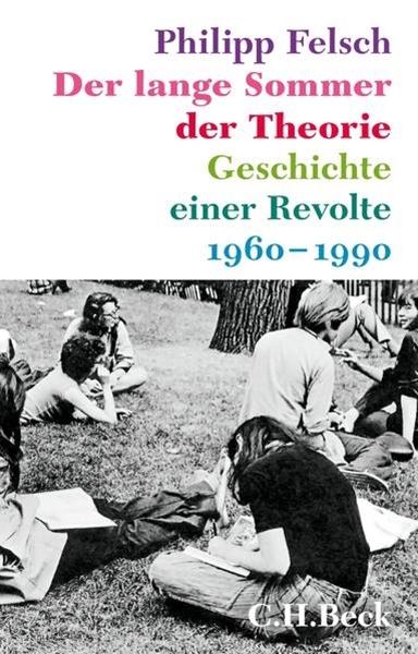Bild von Felsch, Philipp: Der lange Sommer der Theorie