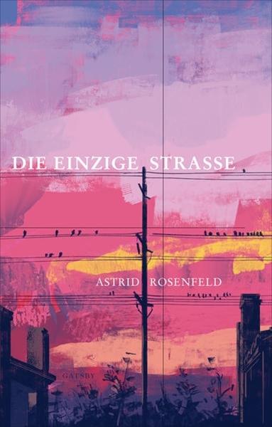 Bild von Rosenfeld, Astrid: Die einzige Strasse