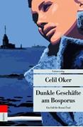 Bild von Oker, Celil : Dunkle Geschäfte am Bosporus