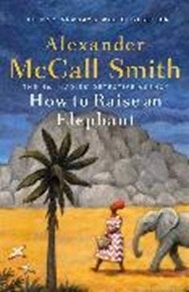 Bild von McCall Smith, Alexander: How to Raise an Elephant