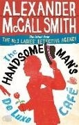 Bild von McCall Smith, Alexander: The Handsome Man's De Luxe Café
