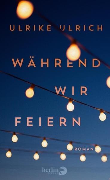 Bild von Ulrich, Ulrike: Während wir feiern