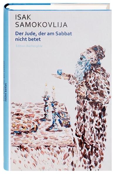 Bild von Samokovlija, Isak : Der Jude, der am Sabbat nicht betet