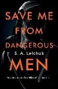 Bild von Lelchuk, S. A.: Save Me from Dangerous Men