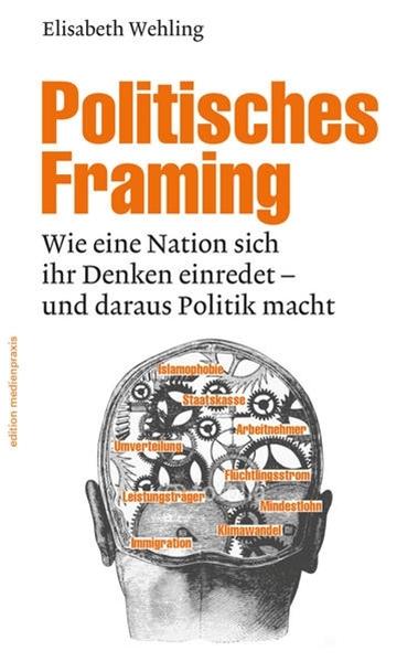 Bild von Wehling, Elisabeth: Politisches Framing